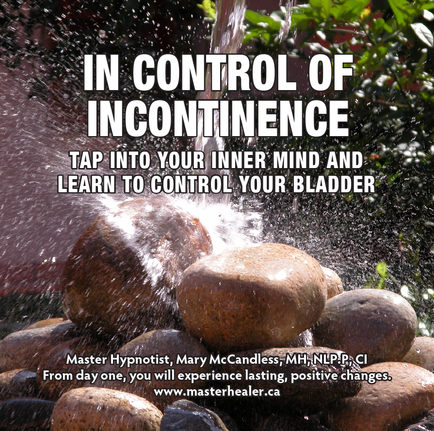 In Control of Incontinence ~ Letting Go of Leakage